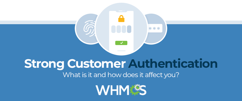 Strong Customer Authentication: What is it and how does it