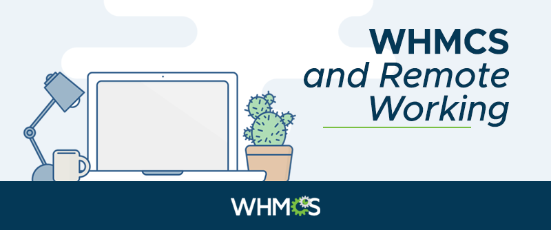 whmcs-and-remote-working-website-blog-800x334-v1.png